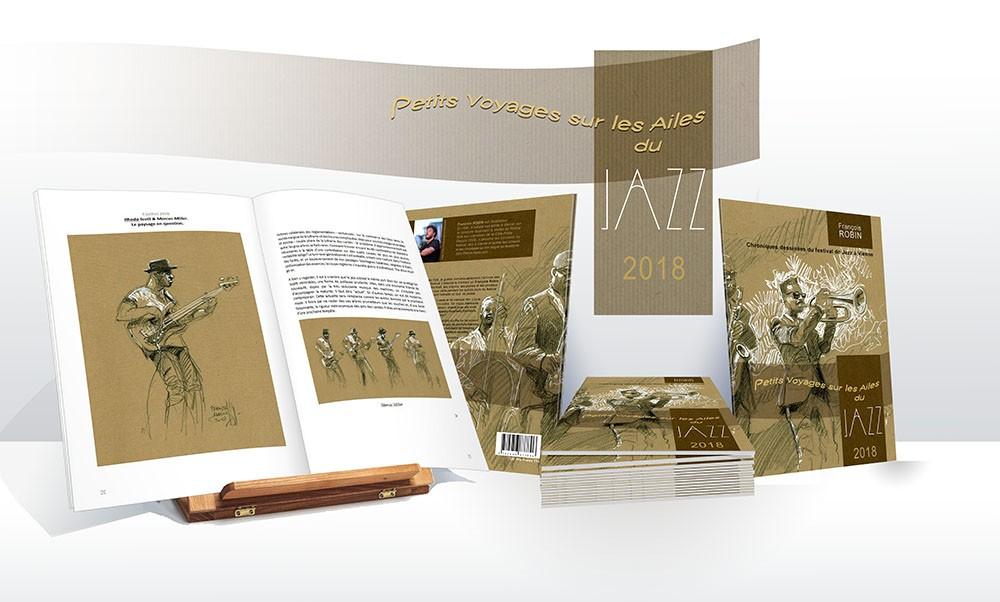 Juin 2019 : Le Livre est disponible. Petits Voyages sur les Ailes du Jazz 2018